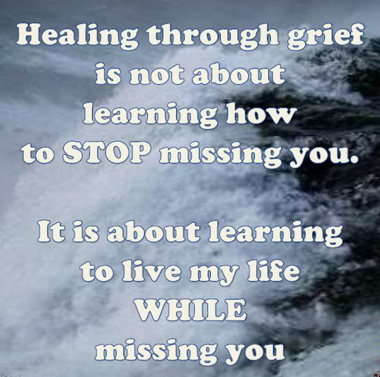 Healing through Grief is not about leaning how to stop missing you edit